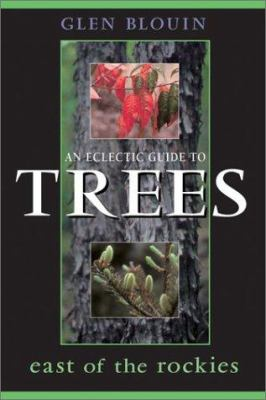 An Eclectic Guide to Trees East of the Rockies 9781550463514