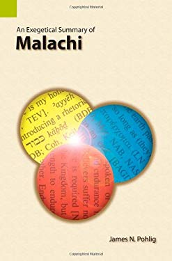 An Exegetical Summary of Malachi 9781556710797