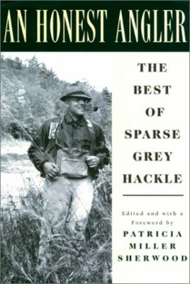An Honest Angler: The Best of Sparse Grey Hackle 9781558216242
