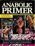 Anabolic Primer: An Information-Packed Reference Guide to Ergogenic AIDS for Hardcore Bodybuilders 9781552100103