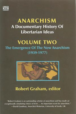 Anarchism Volume Two: The Anarchist Current (1939-2006) 9781551643106