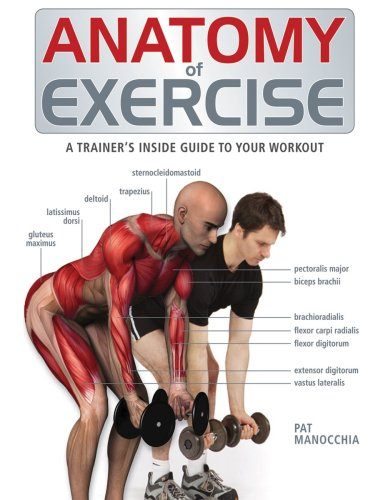 Anatomy of Exercise: A Trainer's Inside Guide to Your Workout 9781554073856