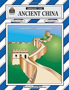 Ancient China Thematic Unit 9781557345783