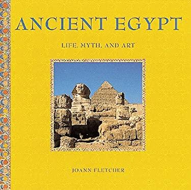 Ancient Egypt: Life, Myth and Art 9781556709265