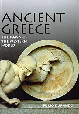 Ancient Greece: The Dawn of the Western World 9781556706011