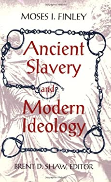 Ancient Slavery and Modern Ideology 9781558761711