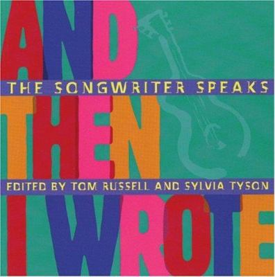 And Then I Wrote: The Songwriter Speaks 9781551520230