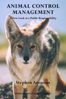 Animal Control Management: A New Look at a Public Responsibility 9781557535405