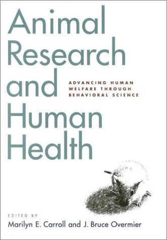 Animal Research and Human Health: Advancing Human Welfare Through Behavioral Science 9781557987884