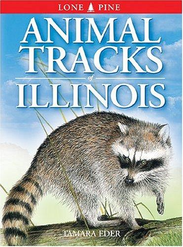 Animal Tracks of Illinois 9781551053011
