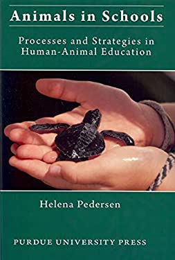 Animals in Schools: Processes and Strategies in Human-Animal Education 9781557535238