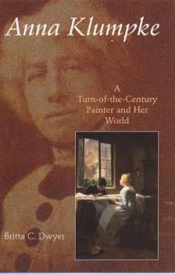Anna Klumpke: A Turn-Of-The Century Painter and Her World 9781555533861