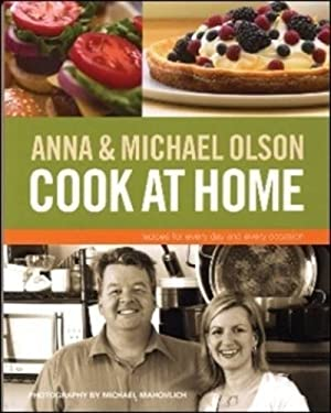 Anna and Michael Olson Cook at Home: Recipes for Everyday and Every Occasion 9781552857021