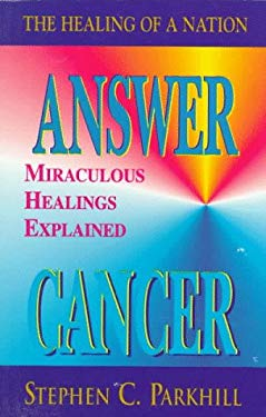 Answer Cancer, Answers for Living: A Mind Model for Healing 9781558743335