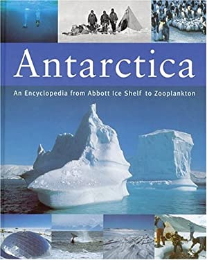 Antarctica: An Encyclopedia from Abbott Ice Shelf to Zooplankton 9781552975909