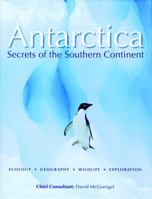 Antarctica: Secrets of the Southern Continent 9781554073986