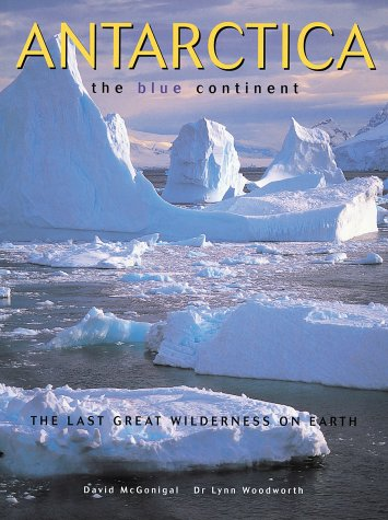 Antarctica: The Blue Continent 9781552977064