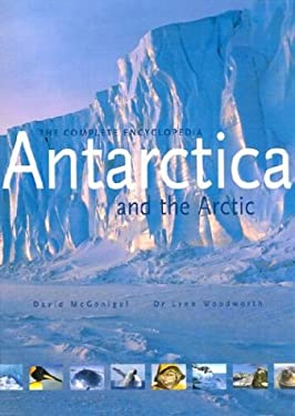 Antarctica and the Arctic: The Complete Encyclopedia 9781552975459