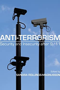 Anti-Terrorism: Security and Insecurity After 9/11 9781552662892