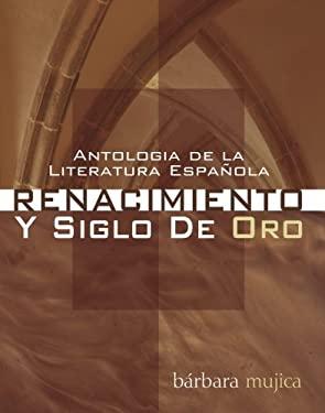 Antologia de la Liteatura Espanola: Renacimiento y Siglo de Oro 9781556357787