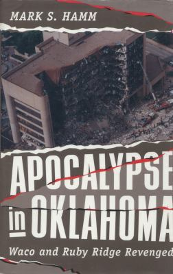 Apocalypse in Oklahoma Apocalypse in Oklahoma Apocalypse in Oklahoma Apocalypse in Oklahoma Apocalypse in Ok: Waco and Ruby Ridge Revenged Waco and Ru 9781555533007