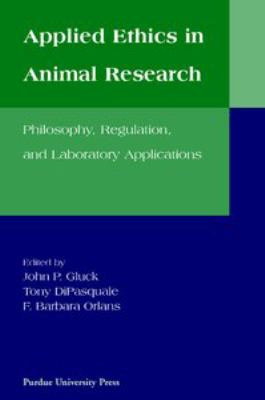 Applied Ethics (CB) in Animal Research 9781557531360