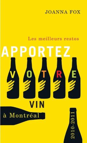 Apportez Votre Vin: Les Meilleurs Restos A Montreal 9781550652970