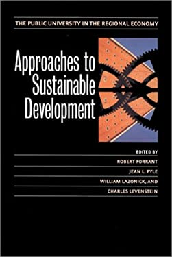 Approaches to Sustainable Development: The Public University in the Regional Economy 9781558493117