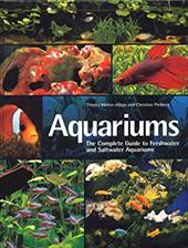Aquariums: The Complete Guide to Freshwater and Saltwater Aquariums 6852980