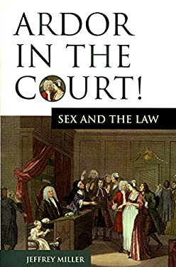 Ardor in the Court!: Sex and the Law 9781550225280
