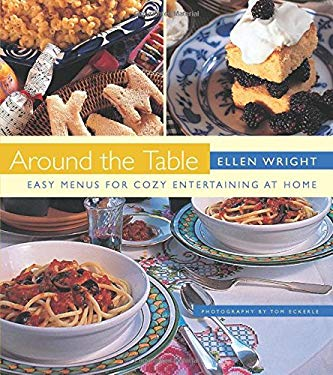Around the Table: Easy Menus for Cozy Entertaining at Home 9781558327412
