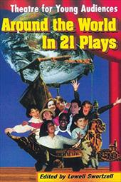 Around the World in 21 Plays: Theatre for Young Audiences