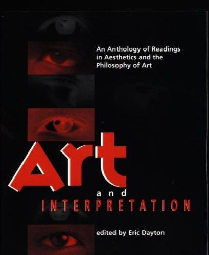 Art and Interpretation: An Anthology of Readings in Aesthetics and the Philosophy of Art 9781551111902