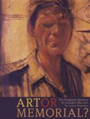 Art or Memorial?: The Forgotten History of Canada's War Art 9781552381786