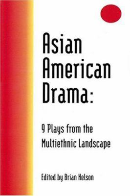 Asian American Drama: 9 Plays from the Multiethnic Landscape 9781557833143