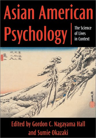 Asian American Psychology: The Science of Lives in Context 9781557989024