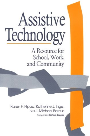 Assistive Technology: A Resource for School, Work, and Community