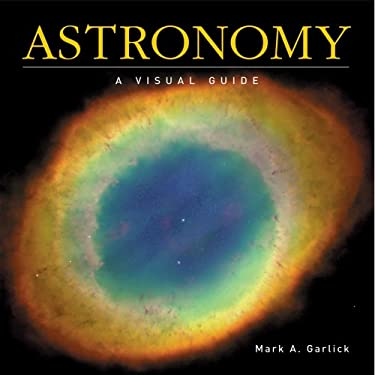 Astronomy: A Visual Guide 9781554074600
