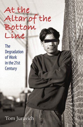 At the Altar of the Bottom Line: The Degradation of Work in the 21st Century [With CD (Audio)] 9781558497252