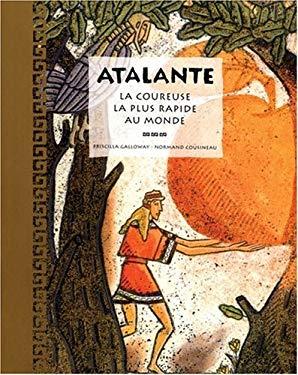 Atalante, La Coureuse La Plus Rapide Au Monde 9781550374216