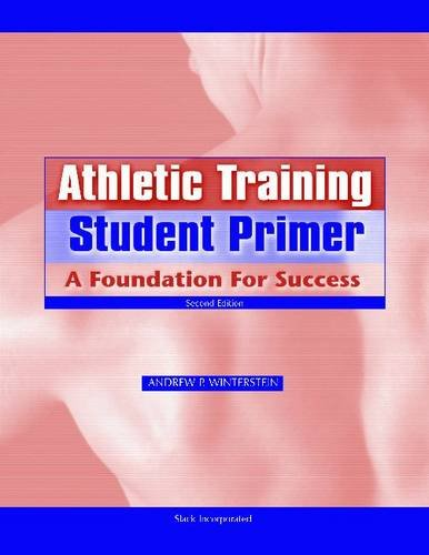 Athletic Training Student Primer: A Foundation for Success 9781556428043