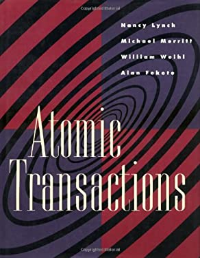 Atomic Transactions: In Concurrent and Distributed Systems 9781558601048