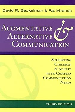 Augmentative & Alternative Communication: Supporting Children & Adults with Complex Communication Needs 9781557666840