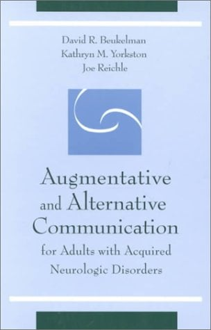 Augmentative and Alternative Communication for Adults with Acquired Neurologic Disorders: 9781557664730