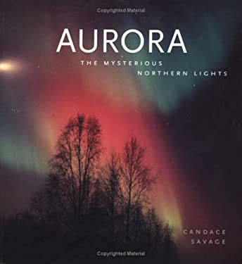 Aurora: The Mysterious Northern Lights 9781552095836
