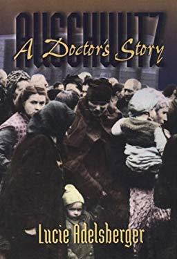 Auschwitz Auschwitz Auschwitz Auschwitz Auschwitz: A Doctor's Story a Doctor's Story a Doctor's Story a Doctor's Story a Doctor's Story 9781555532338