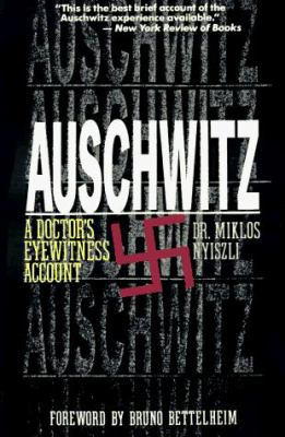 Auschwitz: A Doctor's Eyewitness Account 9781559702027