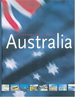 Australia: The Complete Encyclopedia [With] 9781552975435