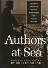 Authors at Sea: Modern American Writers Remember Their Naval Service 9781557507990