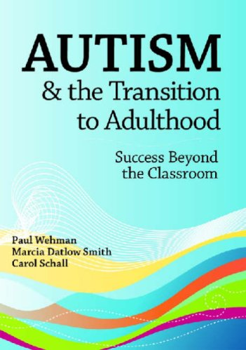 Autism and the Transition to Adulthood: Success Beyond the Classroom 9781557669582